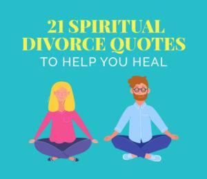 21 spiritual divorce quotes to help you heal