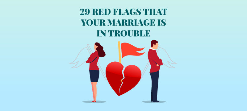 29 Warning Signs that Your Marriage is in trouble