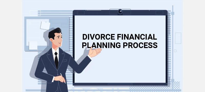 Divorce financial planning process steps