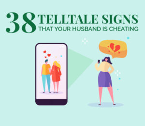 38 telltale obvious signs that your husband is cheating on you