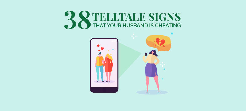 You is on your cheating husband 10 Signs