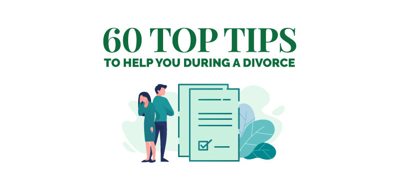 60 Actionable Top Tips to Help You During a Divorce