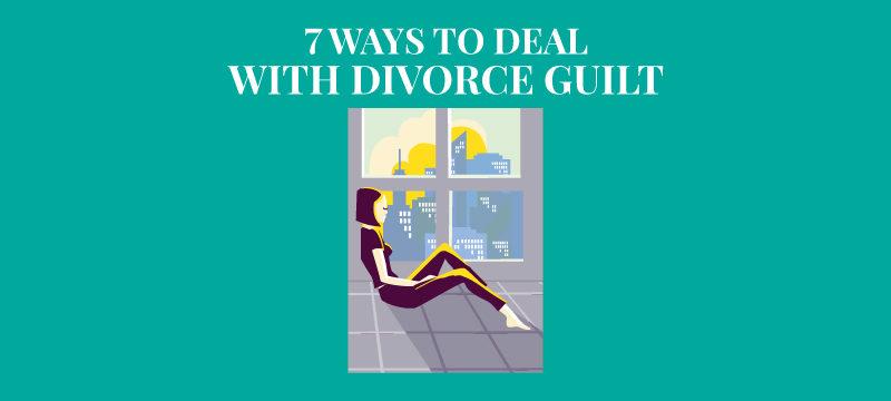 7 Ways to Move Through Divorce Guilt