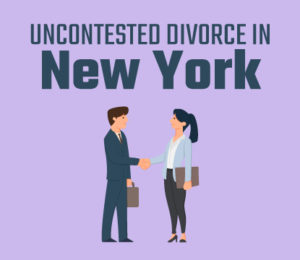 Uncontested Divorce in New York