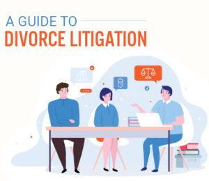 A Guide to Divorce Litigation