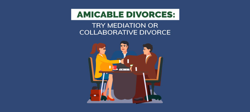 How Mediation or Collaborative Divorce can help you have an amicable divorce