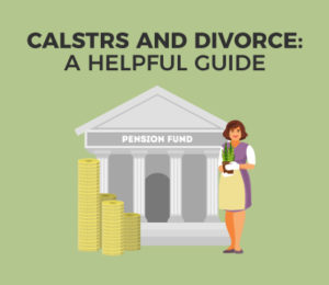 CalSTRS and Divorce Guide