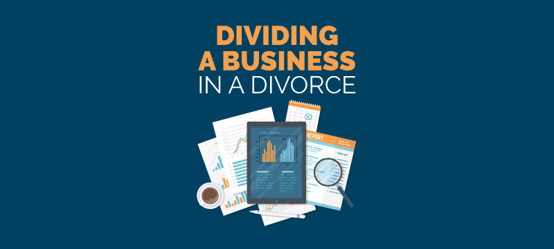 Dividing a Business in Divorce