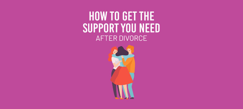 How to get divorce support you need
