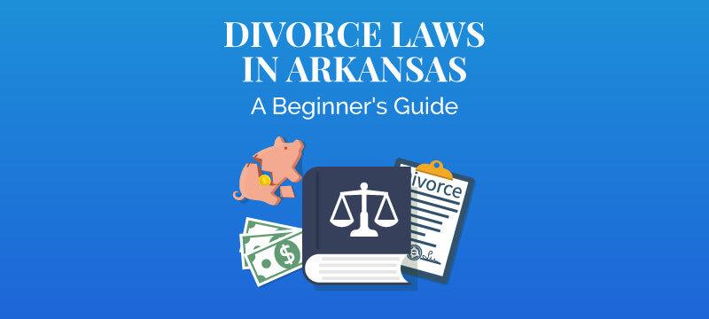 Divorce Laws in Arkansas (2019 Guide) | Survive Divorce