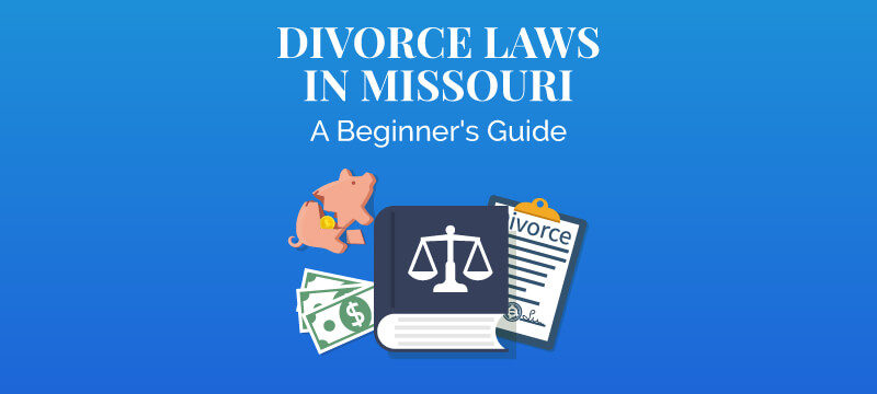 Divorce Laws in Missouri (2019 Guide) | Survive Divorce