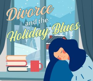 Divorce and the christmas holiday blues