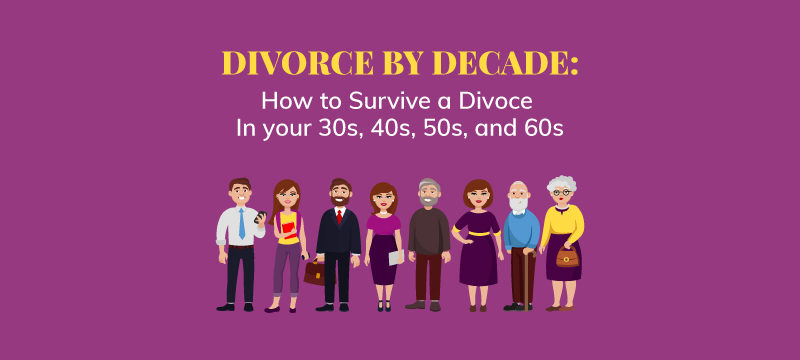 How to survive divorce in your 30s, 40s, 50s, and 60s