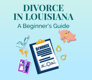 Overview of Divorce Laws in Louisiana