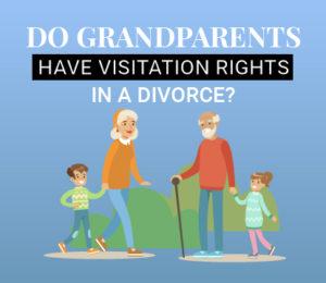Do Grandparents Have Visitation Rights in a Divorce