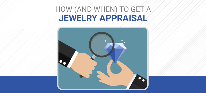 How To Get A Jewelry Appraisal And Why