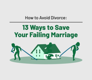 How to Avoid Divorce: 13 Ways to Save Your Failing Marriage