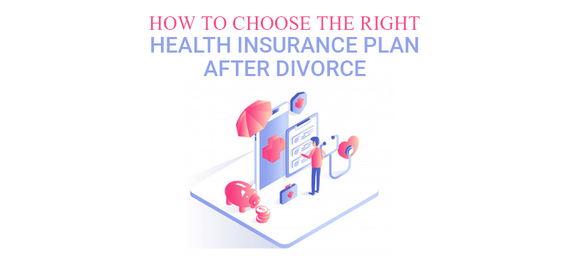 Right Health Insurance Plan After Divorce