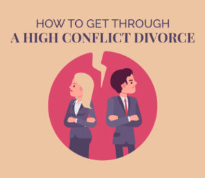 how to get through a high conflict divorce