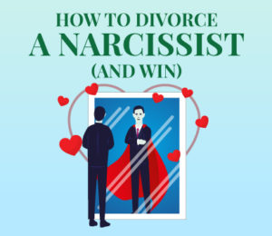 How to Divorce a Narcissist in 2019 (and Win!) | Survive Divorce