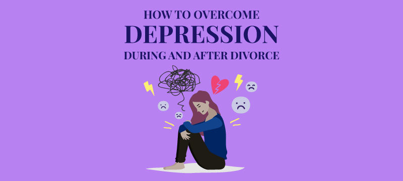 How to Overcome Depression During and After a Divorce