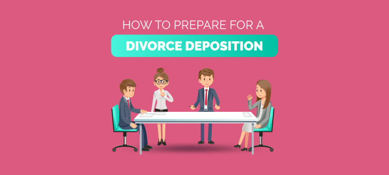 how to prepare for a divorce deposition