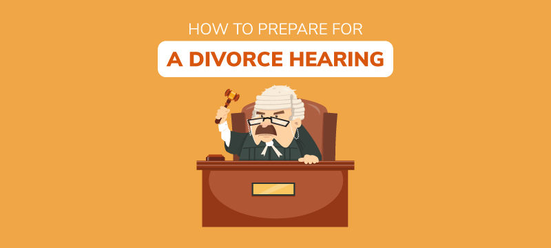 How to prepare for a divorce hearing