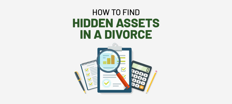 how to find hidden assets in a divorce
