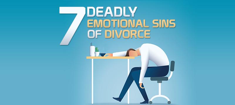 7 Deadly Emotional Sins