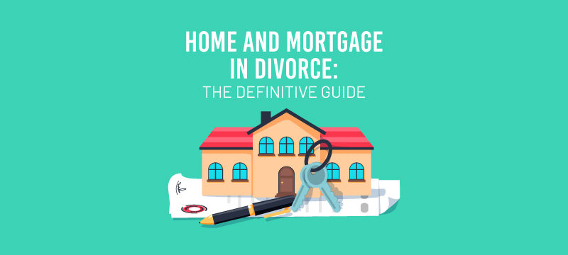 Options for Your Home and Mortgage in Divorce