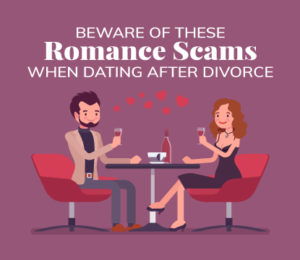 dating after divorce and dating scams
