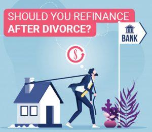 should you refinance after divorce