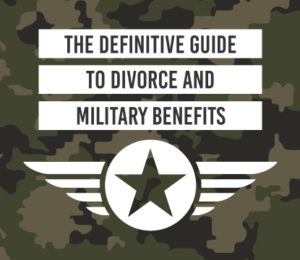 Military Benefits and Divorce