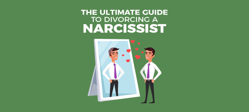 The Ultimate Guide To Divorcing A Narcissist Survive Divorce