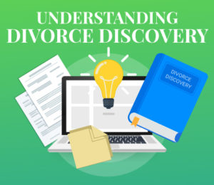 Ultimate Guide to Divorce Discovery