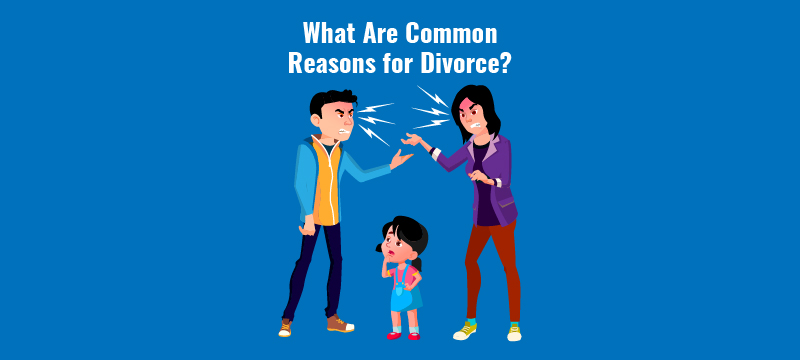 11 Most Common Reasons for Divorce | Survive Divorce