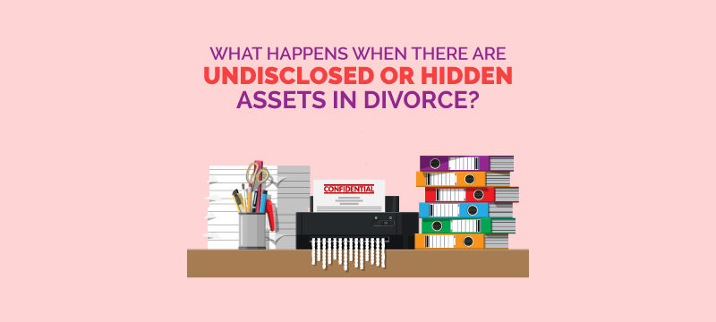 what happens if my spouse hides assets during divorce