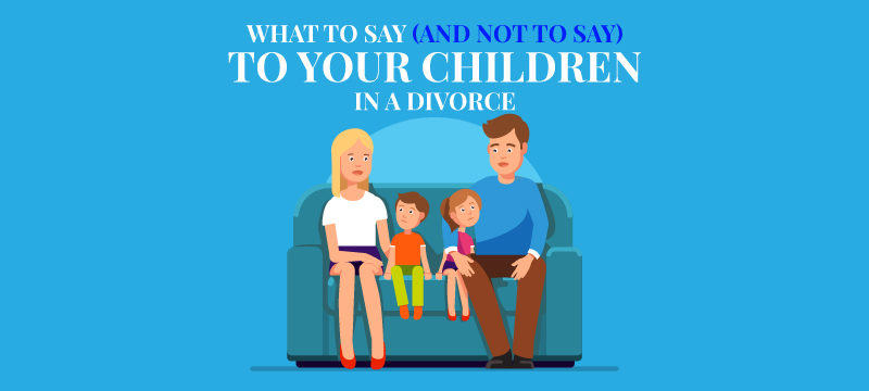 What to Tell Your Children During a Divorce