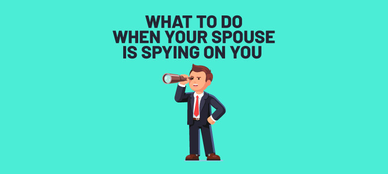 Is your husband or wife spying on you