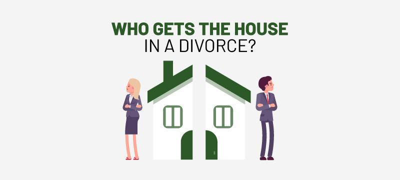 who gets the house in a divorce